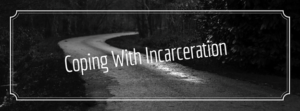 Coping with Incarceration: CMC